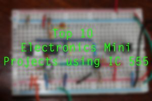 Top 10 Electronics Projects - Engineering Projects